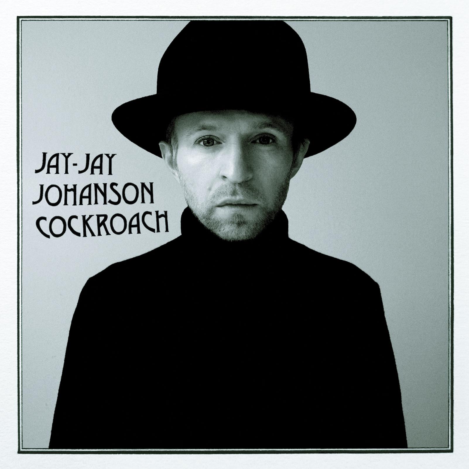 JAY-JAY JOHANSON : nouvel album « Cockroach » le 23 septembre